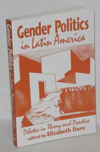 Gender politics in Latin America: debates in theory and practice by  editor  Elizabeth - Paperback - First Edition - 1997 - from Bolerium Books Inc., ABAA/ILAB (SKU: 204243)