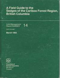 Field Guide to the Sedges of the Cariboo Forest Region, British Columbia