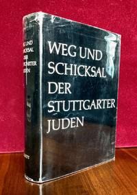 Weg und Schicksal der Stuttgarter Juden; ein Gedenkbuch