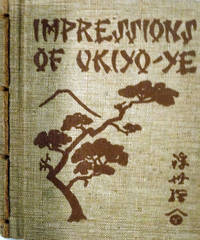 Impressions of Uniyo-Ye The School of the Japanese Colour-Print Artists
