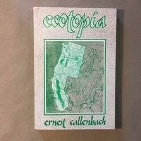 Ecotopia by Ernest Callenbach - Paperback - Twelfth Printing - 2004-09-01 - from The Bookman & The Lady (SKU: Callenbach-1)