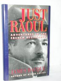 Just Raoul: Adventures in the French Resistance