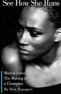 See How She Runs : Marion Jones and the Making of a Champion