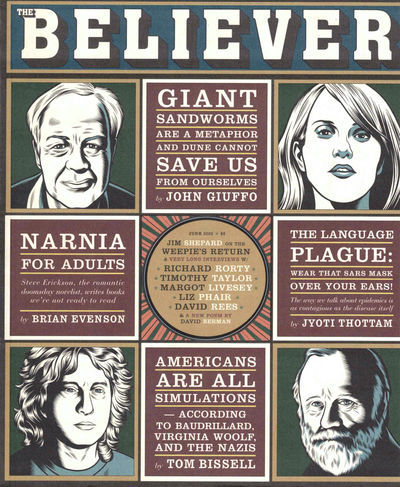 SF: The Believer, 2003. Paperback. Very good. Very good in publisher's wraps.