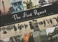The First Resort: Fun, Sun, Fire and War in Cape May, America\'s Original Seaside Town