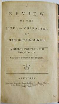A REVIEW OF THE LIFE AND CHARACTER OF ARCHBISHOP SECKER