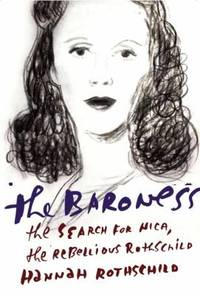 image of The Baroness : The Search for Nica, the Rebellious Rothschild