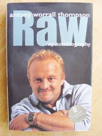 RAW. The Autobiography of Anthony Worrall Thompson