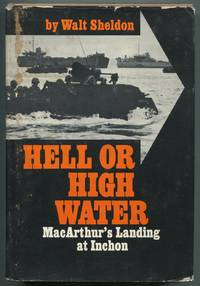 image of Hell or High Water: MacArthur's Landing at Inchon
