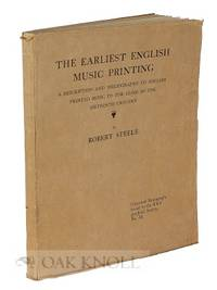 EARLIEST ENGLISH MUSIC PRINTING A DESCRIPTION AND BIBLIOGRAPHY OF ENGLISH PRINTED MUSIC TO THE...