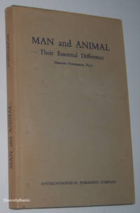 MAN AND ANIMAL: Their Essential Difference