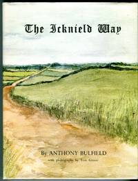 The Ickfield Way: A Journey Through the History and Country of England, from Hunsyanton to Marlborough