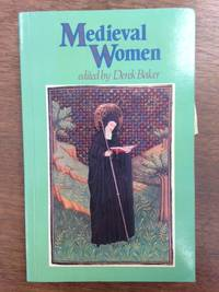 Medieval Women; Dedicated and Presented to Professor Rosalind M. T. Hill on the Occasion of Her Seventieth Birthday (Publisher series: Studies in Church History.) by  Derek (editor) Baker - Paperback - from Burton Lysecki Books, ABAC/ILAB (SKU: 151238)