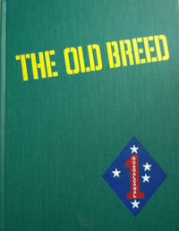 The Old Breed:  A History of the First Marine Division in World War II