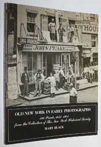 Old New York in Early Photographs. 196 Prints, 1853-1904.
