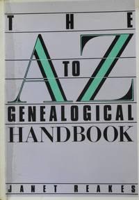 The A to Z Genealogical Handbook