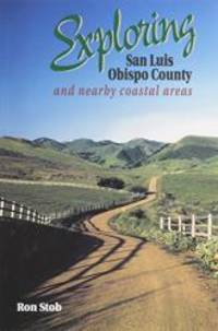 Exploring San Luis Obispo County and Nearby Coastal Areas