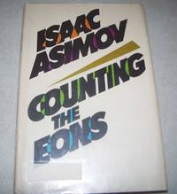 Counting the Eons by Isaac Asimov - Hardcover - 1983 - from Easy Chair Books (SKU: 161253)