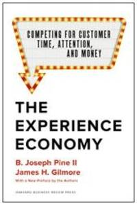 The Experience Economy, With a New Preface by the Authors: Competing for Customer Time,...