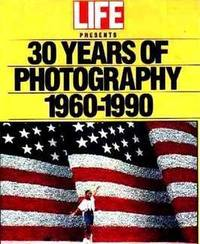 LIFE Presents 30 Years Of Photography 1960-1990