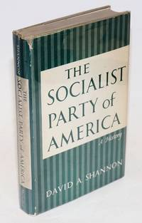 The Socialist Party of America; a history