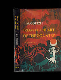 From the Heart of the Country by J. M. Coetzee - First U.S. Edition - 1977 - from Dale Steffey Books (SKU: 006497)