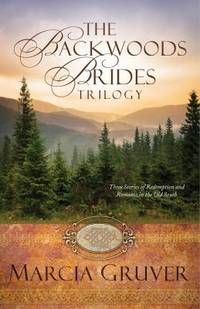 The Backwoods Brides Trilogy : Three Stories of Redemption and Romance in the Old South