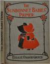 View Image 1 of 4 for THE SUNBONNET BABIES' PRIMER. Signed and inscribed by Eulalie Osgood Grover. Inventory #019370