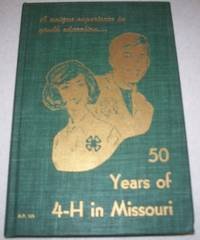 Fifty Years of 4-H in Missouri 1914-1964: A Unique Experience in Youth Education