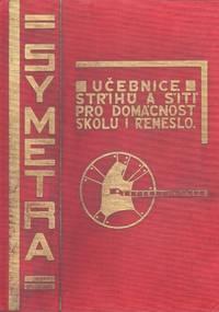 image of Symetra. Učebnice střihů a šití pro domácnost, školu i řemeslo [Symetra. Guidebook for pattern cutting and sewing at home, in school and trades]