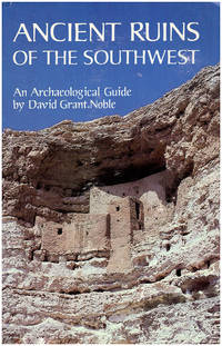 Ancient Ruins of the Southwest: An Archaeological Guide
