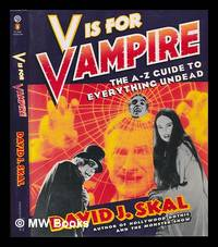V is for Vampire : the a to Z Guide to Everything Undead