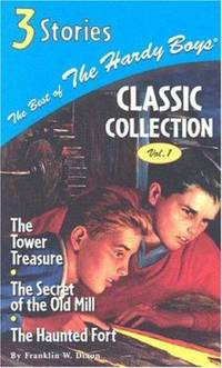 The Best of the Hardy Boys? Classic Collection : The Tower Treasure - The Secret of the Old Mill...