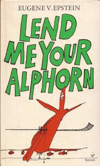 image of Lend Me Your Alphorn: Further Tales of Life in Switzerland