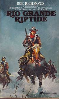 Rio Grande Riptide by  Roe Richmond - Paperback - 1984 - from Odds and Ends Shop and Biblio.com