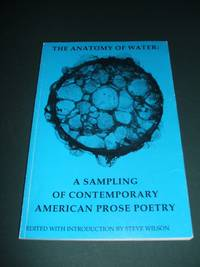 image of THE ANATOMY OF WATER: A SAMPLING OF CONTEMPORARY AMERICAN PROSE POETRY