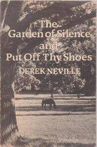 The Garden of Silence and Put Off Thy Shoes