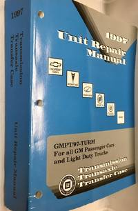 GMPT/97-TURM-S 1997 Unit Repair Manual Supplement Transmission, Transaxle, Transfer Case [For all...