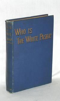 Who is the White Pasha