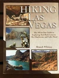 Hiking Las Vegas; the all-in-one guide to exploring Red Rock Canyon, Mt. Charleston, and Lake Mead