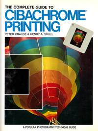 Complete Guide to Cibachrome Printing