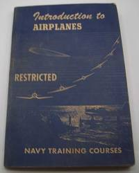 image of Introduction to Airplanes, Navy Training Courses 1944 Edition