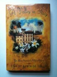 A Valley in Italy. The Many Seasons of a Villa in Umbria