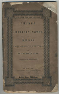 Change for The American Notes: In letters from London to New-York by an American lady.