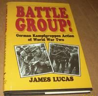 Battle Group!: German Kampfgruppen Action of World War Two