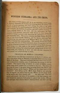 WESTERN NEBRASKA AND THE EXPERIENCES OF ITS ACTUAL SETTLERS. PUBLISHED BY THE UNION PACIFIC R'Y CO.'S LAND DEPARTMENT, OMAHA, NEBRASKA