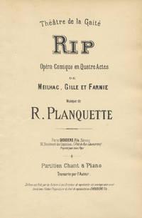 Rip Opéra-Comique [Piano-vocal score] en Quatre Actes de Meilhac, Gille et Farnie ... Partition Chant & Piano Transcrite par l'Auteur ... Théâtre de la Gaité