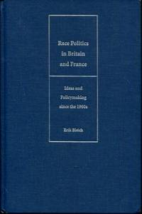 Race Politics in Britain and France: Ideas and Policymaking since the 1960s