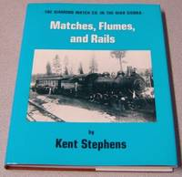 Matches, Flumes, and Rails: The Diamond Match Co. in the High Sierra