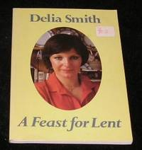 A Feast for Lent by Delia Smith - Paperback - 5th Impression - 1984 - from Yare Books and Biblio.co.uk